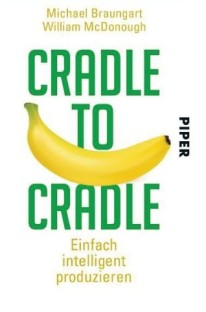 braungart-michael-und-william-mcdonough-cradle-to-cradle-2